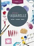 Initiation à l'aquarelle : Matériel, techniques, conseils