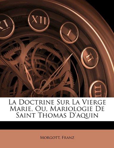 La Doctrine Sur La Vierge Marie, Ou, Mariologie de Saint Thomas D'Aquin