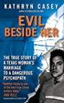 Evil Beside Her: The True Story of a...