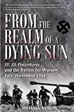 From the Realm of a Dying Sun: Iv. Ss-Panzerkorps and the Battles for Warsaw, July-November 1944 (Volume 1) - Sr. Nash