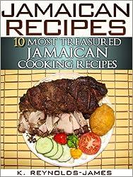 Jamaican Recipes - 10 Most Treasured Jamaican Cooking Recipes (Jamaica Cookbook) (English Edition)