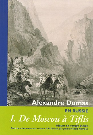 Cahiers Alexandre Dumas N°32: De Moscou a Tiflis par Collectif
