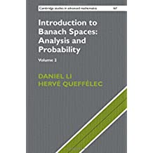 Introduction to Banach Spaces: Analysis and Probability 2 Volume Hardback Set (Series Numbers 166-167): Introduction to Banach Spaces: Analysis and ... Studies in Advanced Mathematics, Band 167)