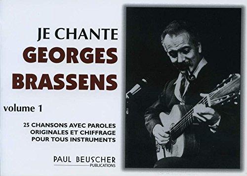 Je chante Brassens (vol 1) - 25 chansons avec paroles originales et chiffrage pour tous instruments par Georges Brassens