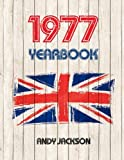1977 UK Yearbook: Interesting facts and figures from 1977 - Perfect original birthday or anniversary gift idea!