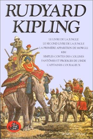 Oeuvres complètes : Tome 1, Le livre de la jungle, Le second livre de la jungle, La première apparition de Mowgli, Kim, Simples contes des collines. et prodiges de l'Inde, Capitaines courageux par Rudyard Kipling