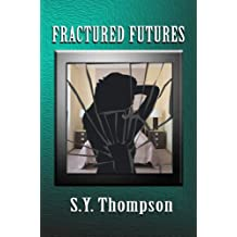 Fractured Futures (English Edition)