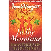 In the Meantime: Finding Yourself and the Love You Want (English Edition)