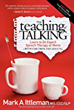 The Teaching of Talking: Learn to Do Expert Speech Therapy at Home With Children and Adults