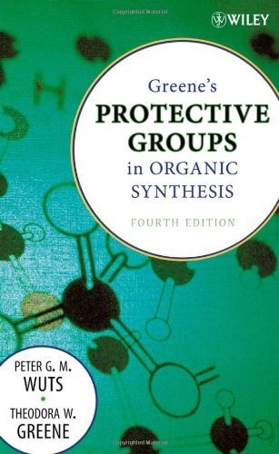 Greene′s Protective Groups in Organic Synthesis
