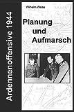 Ardennenoffensive 1944 - Planung und Aufmarsch