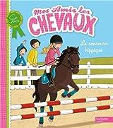 Mes amis les chevaux : Le concours hippique