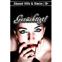 Abused Wife & Blacks: Gezüchtigt!