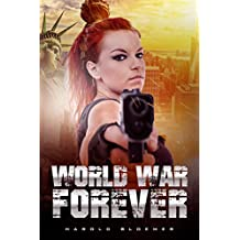 World War Forever (Highway To Armageddon Book 2)