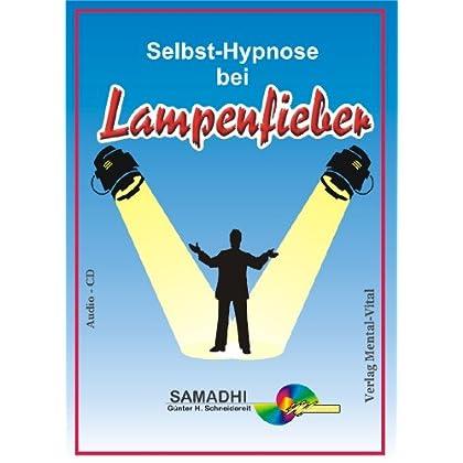 Selbst-Hypnose bei Lampenfieber. Sprecher Günter Schneidereit (Livre en allemand)