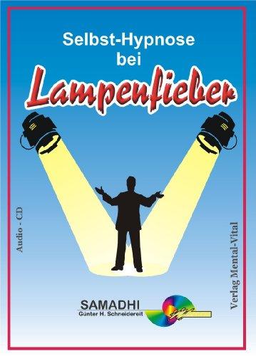 Selbst-Hypnose bei Lampenfieber. Sprecher Günter Schneidereit (Livre en allemand) par Ilona Schneidereit