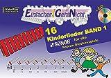 Einfacher!-Geht-Nicht: 16 Kinderlieder BAND 1 - für das SONOR Sopran Glockenspiele mit CD: Das besondere Notenheft für Anfänger