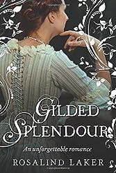 Gilded Splendour by Rosalind Laker (2016-07-14)