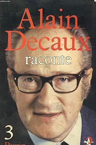 ALAIN DECAUX RACONTE. Tome 3 par Alain Decaux
