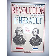 La Révolution dans l'Hérault : 1789-1799 (La Révolution française dans les départements .)
