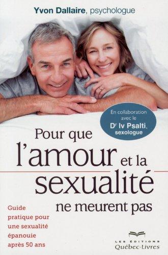 Pour que l'amour et la sexualité ne meurent pas
