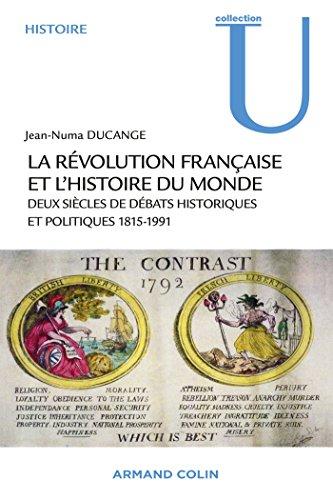 La Révolution française et l'histoire du monde: Deux siècles de débats historiques et politiques 1815-1991