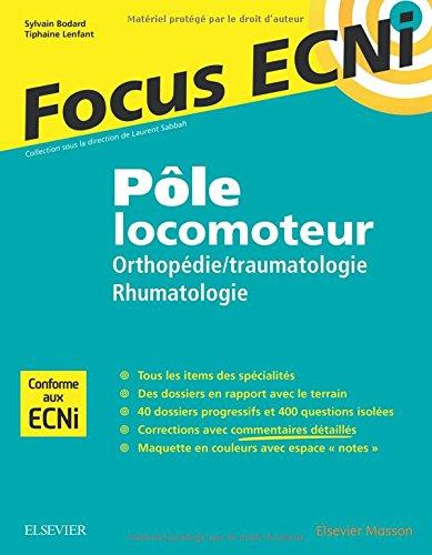 Ple locomoteur : orthopdie/traumatologie - rhumatologie: Apprendre et raisonner pour les ECNi