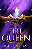 The Fire Queen (The Hundredth Queen Series Book 2) by Emily R. King