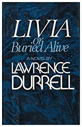 Livia : Or, Buried Alive / Lawrence Durrell
