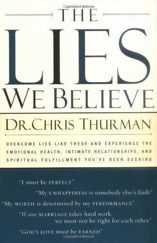 The Lies We Believe by Thurman, Dr. Chris (2003) Paperback