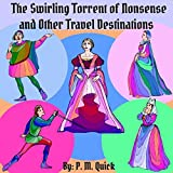The Swirling Torrent of Nonsense and Other Travel Destinations (English Edition)