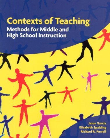 Contexts of Teaching: Methods for Middle and High School Instruction by Jesus Garcia (2000-07-22)