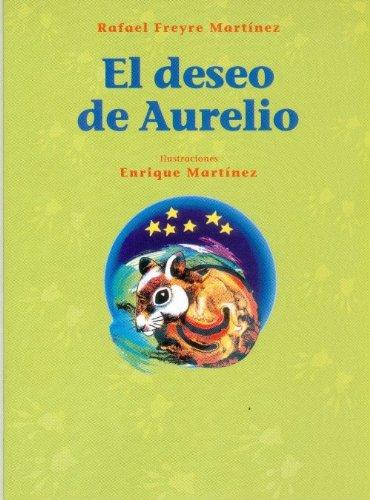 El Deseo De Aurelio/aurelio's Wish par RAFAEL FREYRE