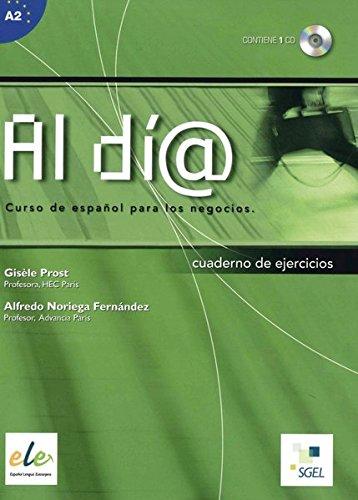 Al día inicial: Al día - Nivel inicial. Arbeitsbuch mit Audio-CD: Curso de español para los negocios