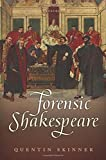 Forensic Shakespeare (Clarendon Lectures in English) by Quentin Skinner(2014-12-30)
