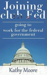 Joining club Fed: Secrets of Landing Government Gigs with the USA Government (How to Land a Top-Paying Federal Job)how to get a government contract job: ... to get a Government job (English Edition)