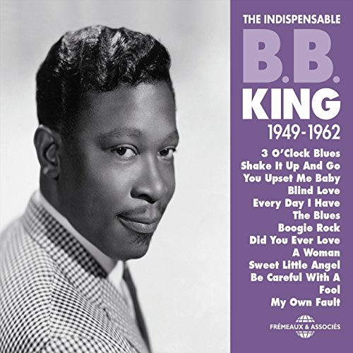 BB King 1949-1962 (The Indispe...