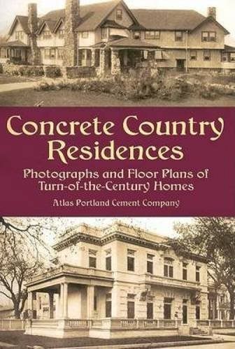 Concrete Country Residences: Photographs and Floor Plans of Turn-of-the-Century Homes (Dover Architecture) by Atlas Portland Cement Co. (2003-05-23) par Atlas Portland Cement Co.