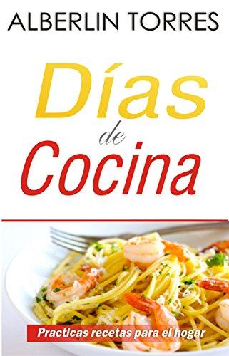 Dias de cocina: Como cocinar practicas recetas