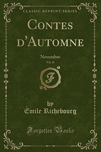 Contes d'Automne, Vol. 11: Novembre (Classic Reprint)