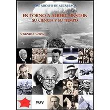 En torno a Albert Einstein (2ª ed.): Su ciencia y su tiempo (Fora de Col·lecció)