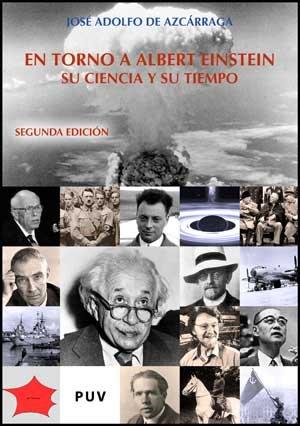 En torno a Albert Einstein (2ª ed.): Su ciencia y su tiempo (Fora de Col·lecció) por José Adolfo de Azcárraga Feliu