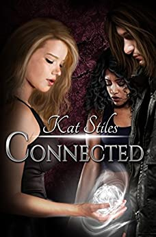 Connected: Book 1 Connected Series by [Stiles, Kat]