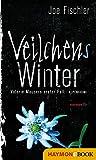 Veilchens Winter: Valerie Mausers erster Fall. Alpenkrimi von Joe Fischler