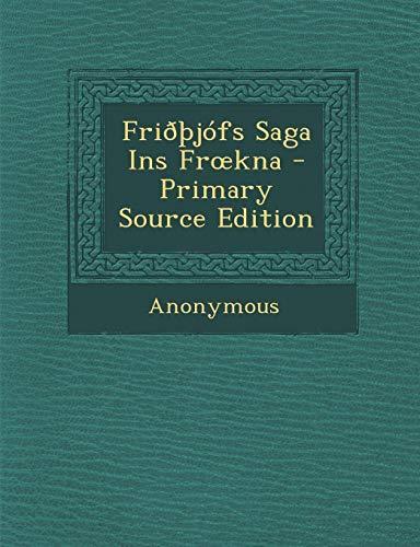 FriðÞjófs Saga Ins Froekna - Primary Source Edition