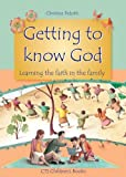 Getting to Know God: Learning about God in the Family (CTS Children's Books)