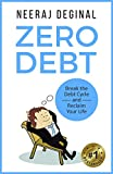 Zero Debt: Break the Debt Cycle and Reclaim Your Life