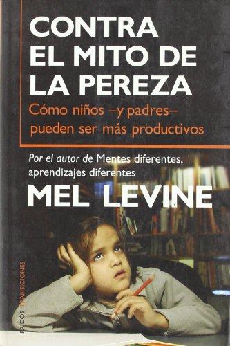 Descargar Libro Contra el mito de la pereza: Cómo niños -y padres- pueden ser más productivos (Transiciones) de Mel Levine