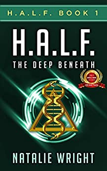 HALF: The Deep Beneath: Human-Alien Life Form by [Wright, Natalie]