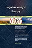 Cognitive analytic therapy All-Inclusive Self-Assessment - More than 670 Success Criteria, Instant Visual Insights, Comprehensive Spreadsheet Dashboard, Auto-Prioritized for Quick Results